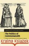 The Politics of Commonwealth: Citizens and Freemen in Early Modern England