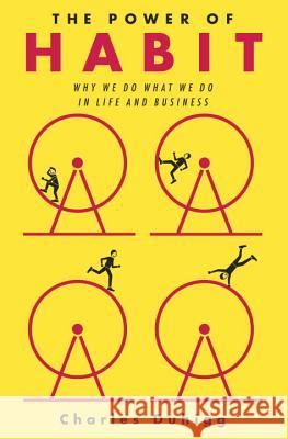 The Power of Habit: Why We Do What We Do in Life and Business Charles Duhigg 9781400069286 Random House - książka