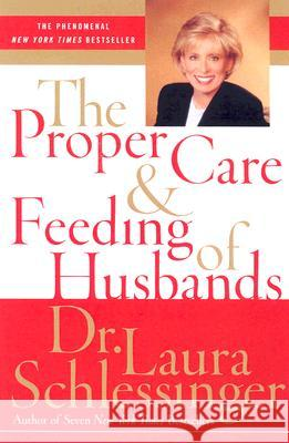 The Proper Care and Feeding of Husbands Laura C. Schlessinger 9780060520618 HarperCollins Publishers - książka