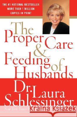 The Proper Care and Feeding of Husbands Laura C. Schlessinger 9780060520625 HarperCollins Publishers - książka