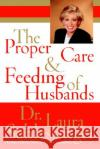 The Proper Care and Feeding of Husbands Laura C. Schlessinger 9780060896355 HarperLargePrint