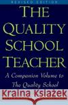 The Quality School Teacher: Specific Suggestions for Teachers Who Are Trying to Implement the Lead-Management Ideas of the Quality School in Their William Glasser 9780060952853 Harper Perennial