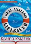 The Real Analysis Lifesaver: All the Tools You Need to Understand Proofs Raffi Grinberg 9780691172934 Princeton University Press