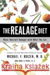 The Realage Diet: Make Yourself Younger with What You Eat Michael F. Roizen M. D. L John L 9780060086121 HarperCollins Publishers