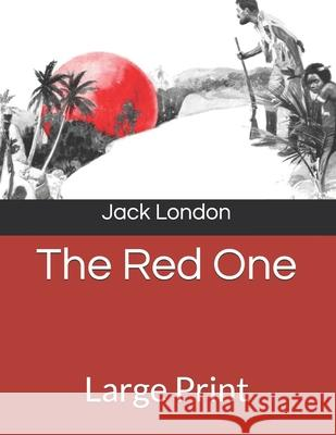 The Red One: Large Print Jack London 9781689299862 Independently Published - książka