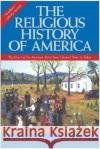 The Religious History of America: The Heart of the American Story from Colonial Times to Today Edwin S. Gaustad Leigh Schmidt 9780060630560 HarperOne