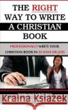 The Right Way to Write a Christian Book Tiffany Buckner 9780989756075 Anointed Fire