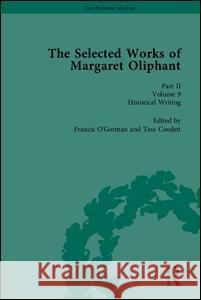 The Selected Works of Margaret Oliphant, Part II: Literary Criticism, Autobiography, Biography and Historical Writing Joanne Shattock Elisabeth Jay Linda Peterson 9781851966080 Pickering & Chatto (Publishers) Ltd - książka