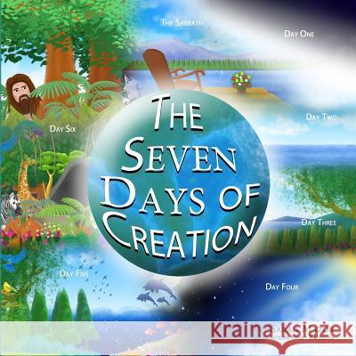 The Seven Days of Creation: Based on Biblical Texts Sarah Mazor Benny Rahdiana 9781519403490 Createspace Independent Publishing Platform - książka