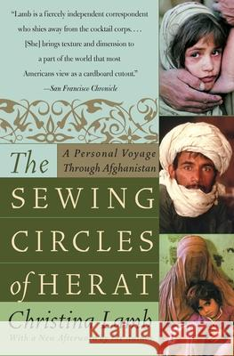 The Sewing Circles of Herat: A Personal Voyage Through Afghanistan Christina Lamb 9780060505271 Harper Perennial - książka