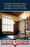 The Short Introduction to the Westminster Assembly and Its Work Rowland S. Ward 9780648539940 Tulip Publishing