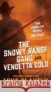 The Snowy Range Gang and Vendetta Gold Mike Blakely 9780765391667 Forge