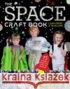 The Space Craft Book: 15 Things a Space Fan Can't Do Without! Laura Minter Tia Williams 9781784943653 GMC Publications