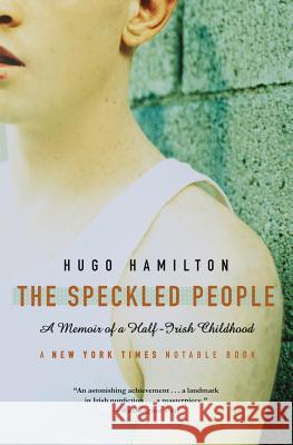 The Speckled People: A Memoir of a Half-Irish Childhood Hugo Hamilton 9780007156634 Fourth Estate - książka