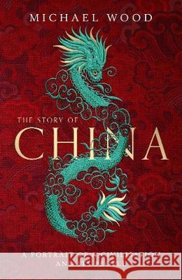 The Story of China Michael Wood 9781471176012 Simon & Schuster Ltd - książka