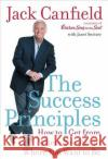 The Success Principles: How to Get from Where You Are to Where You Want to Be Jack Canfield Janet Switzer 9780060594886 HarperResource