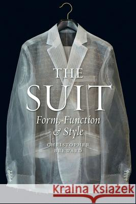 The Suit: Form, Function and Style Christopher Breward 9781780235233 Reaktion Books - książka