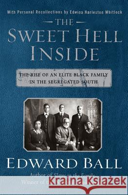 The Sweet Hell Inside: The Rise of an Elite Black Family in the Segregated South Edward Ball 9780060505905 Harper Perennial - książka