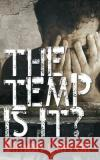 The Temp Is It? Simon Carroll 9781543092615 Createspace Independent Publishing Platform
