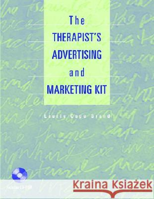 The Therapist's Advertising and Marketing Kit (Book ) [With CDROM] Laurie Cope Grand 9780471413400 John Wiley & Sons - książka