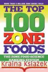 The Top 100 Zone Foods: The Zone Food Science Ranking System Barry Sears 9780060988944 ReganBooks
