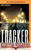 The Tracker - audiobook Chad Zunker 9781536617399 Brilliance Audio