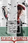 The Tragic Fate of Moritz Toth Dana Todorovic 9780720619836 Peter Owen Publishers