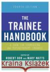 The Trainee Handbook: A Guide for Counselling & Psychotherapy Trainees Robert Bor Mary Watts 9781412961844 Sage Publications Ltd