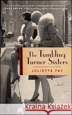 The Tumbling Turner Sisters Juliette Fay 9781501145346 Gallery Books - książka
