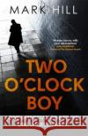 The Two O'Clock Boy Hill, Mark 9780751563238 Sphere