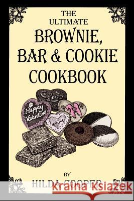 The Ultimate Brownie, Bar & Cookie Cookbook Hilda Cooper 9780970146670 Athenean Press (TN) - książka