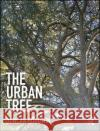 The Urban Tree Duncan Goodwin 9780415702461 Routledge