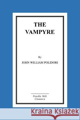 The Vampyre John Willia 9781517281618 Createspace - książka
