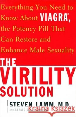 The Virility Solution: Everything You Need to Know about Viagra, the Potency Pill That Can Restore and Enhance Male Sexuality Steven Lamm Gerald Secor Couzens Gerald Secor Couzens 9780684854311 Fireside Books - książka