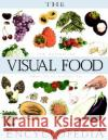 The Visual Food Encyclopedia: The Definitive Practical Guide to Food and Cooking Frommer's                                Franç OIS Fortin Serge D'Amico 9780028610061 John Wiley & Sons
