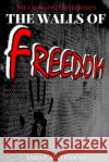 The Walls of Freedom Sara F. Hathaway 9781365689758 Lulu.com