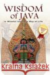 The Wisdom of Java: 12 Wiseful Javanese Way of Life MR Ahmad Dzikran 9781530814657 Createspace Independent Publishing Platform