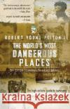The Worlds Most Dangerous Places