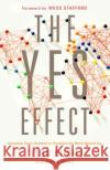 The Yes Effect: Accepting Gods Invitation to Transform the World Around You