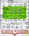 Theater Planning: Facilities for Performing Arts and Live Entertainment Gene Leitermann 9781138888982 Focal Press