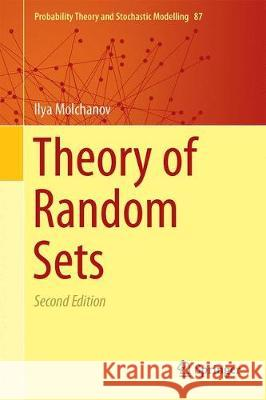 Theory of Random Sets Ilya Molchanov 9781447173472 Springer - książka