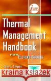 Thermal Management Handbook: For Electronic Assemblies Jerry E. Sergent Imaps (Ishm)                             Al Krum 9780070266995 McGraw-Hill Professional Publishing
