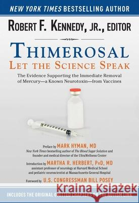 Thimerosal: Let the Science Speak: The Evidence Supporting the Immediate Removal of Mercury--A Known Neurotoxin--From Vaccines Robert F., Jr. Kennedy Martha R. Herber Mark Hyman 9781634504423 Skyhorse Publishing - książka