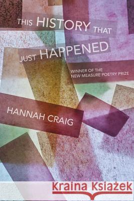 This History That Just Happened Hannah Craig 9781602359024 Parlor Press - książka