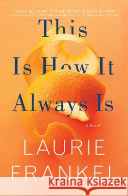 This Is How It Always Is Laurie Frankel 9781250088550 Flatiron Books - książka