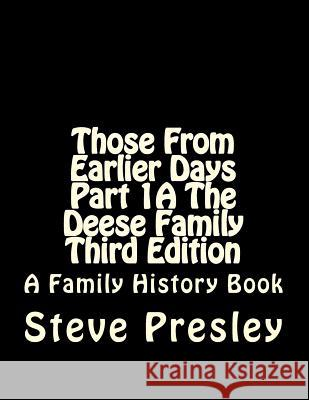 Those from Earlier Days Part 1a the Deese Family Third Edition Steve Presley 9781542576444 Createspace Independent Publishing Platform - książka