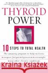 Thyroid Power: Ten Steps to Total Health Richard L. Shames Karilee Halo Shames Karilee Halo Shames 9780060082222 HarperCollins Publishers