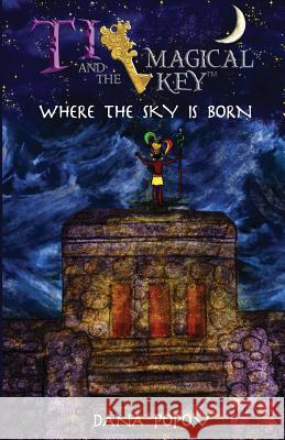 Ti and the Magical Key: Where the Sky Is Born (Black & White Version) Dana Popov 9781519726773 Createspace Independent Publishing Platform - książka