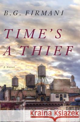 Time's a Thief B. G. Firmani 9780385541862 Doubleday Books - książka