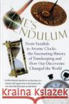 Times Pendulum: From Sundials to Atomic Clocks, the Fascinating History of Tfrom Sundials to Atomic Clocks, the Fascinating History of